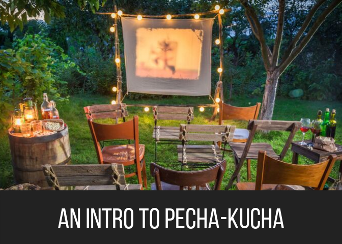 An Intro to Pecha-Kucha
